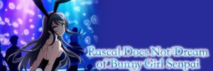 Rascal Does Not Dream Of Bunny Girl Senpai Season 2 Latest Updates